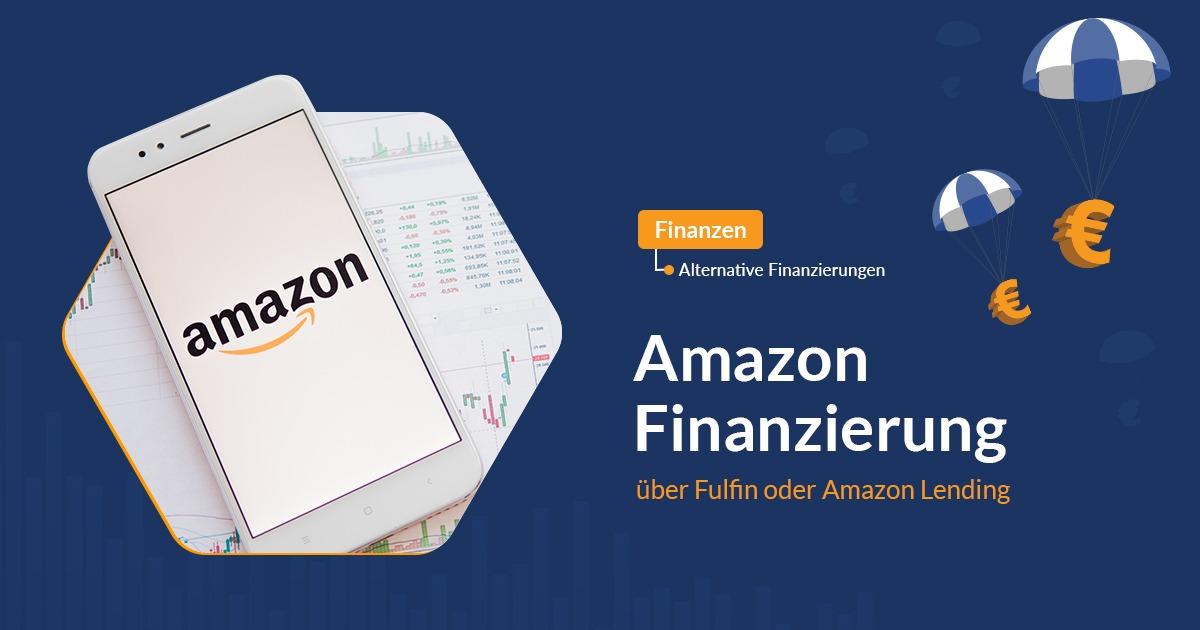 Amazon Finanzierung über Fulfin oder Amazon Lending