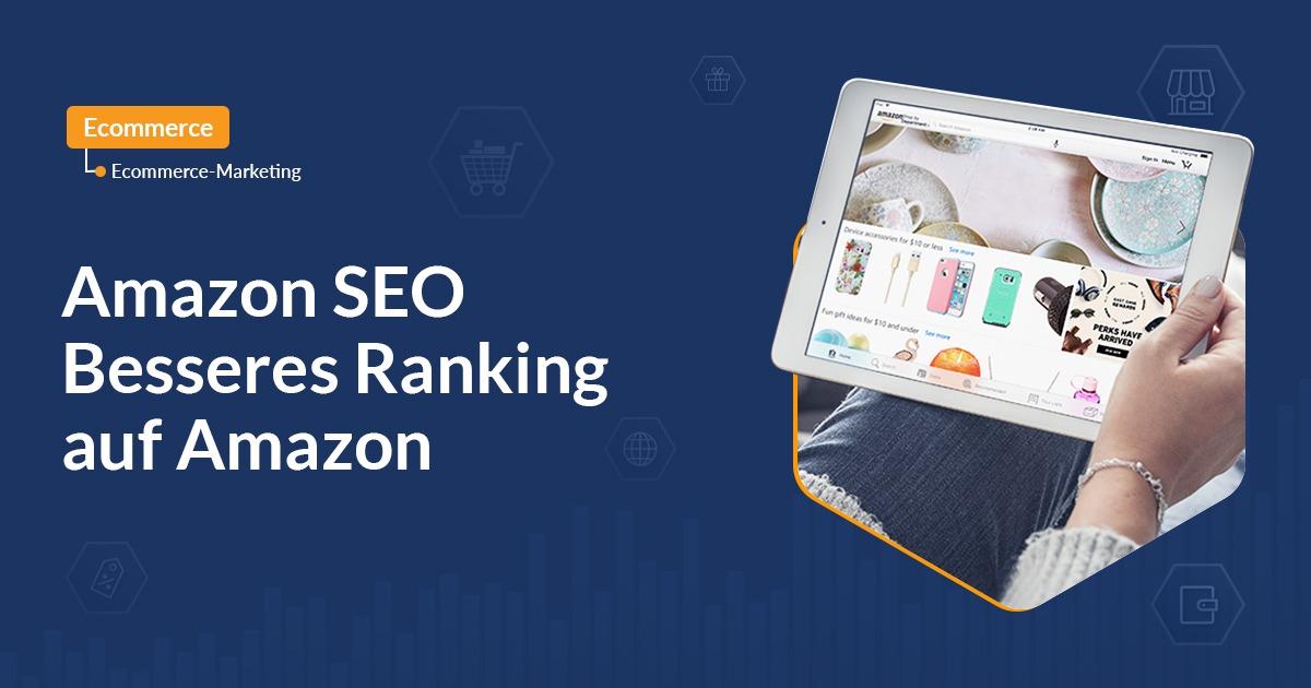 Amazon SEO – Besseres Ranking auf Amazon