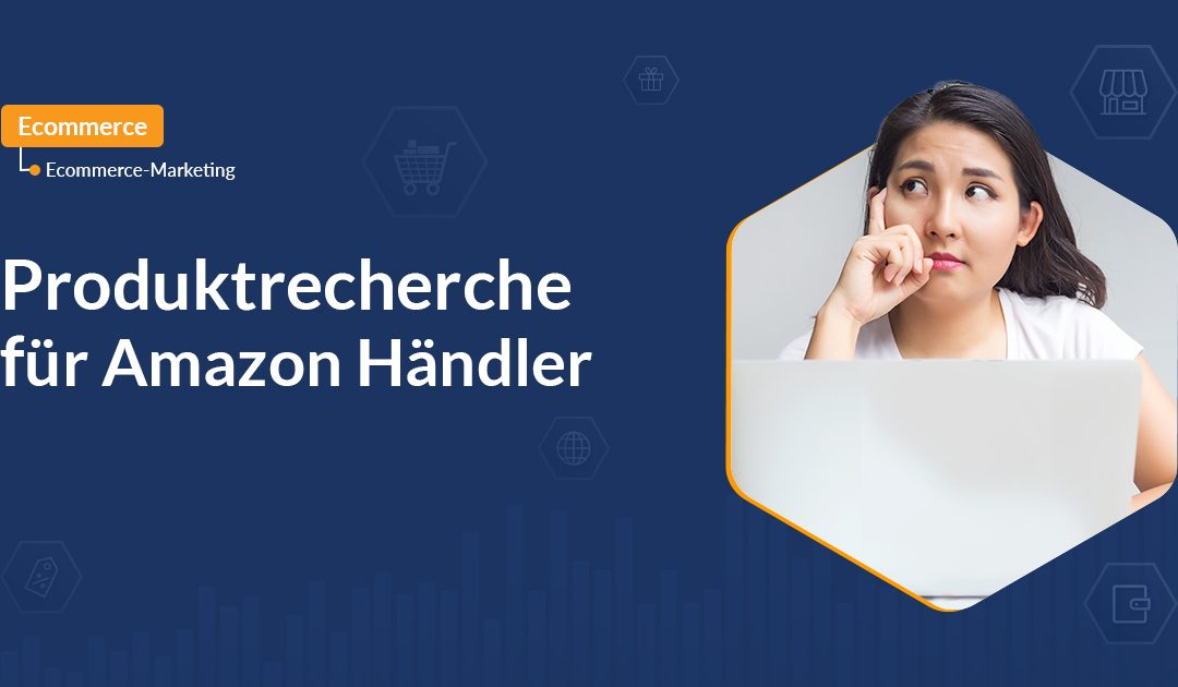 Produktrecherche für Amazon Händler