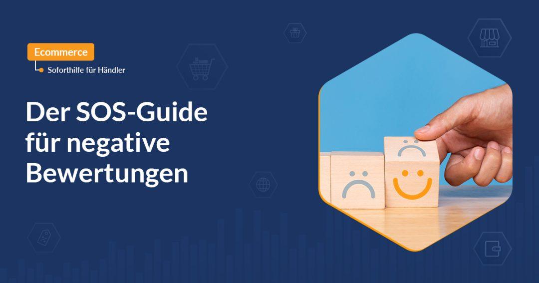 SOS Guide für negative Reviews mit Bild von einer Hand und trauriger und lächelnder Smiley
