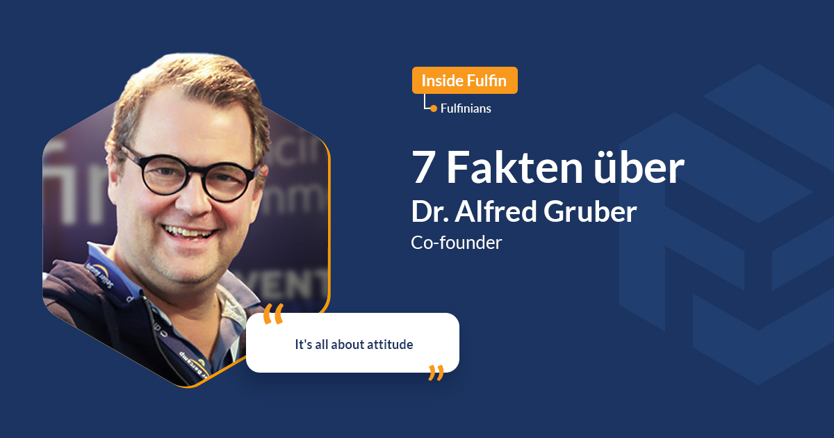 fulfinians in focus: Dr. Alfred (Fredi) Gruber