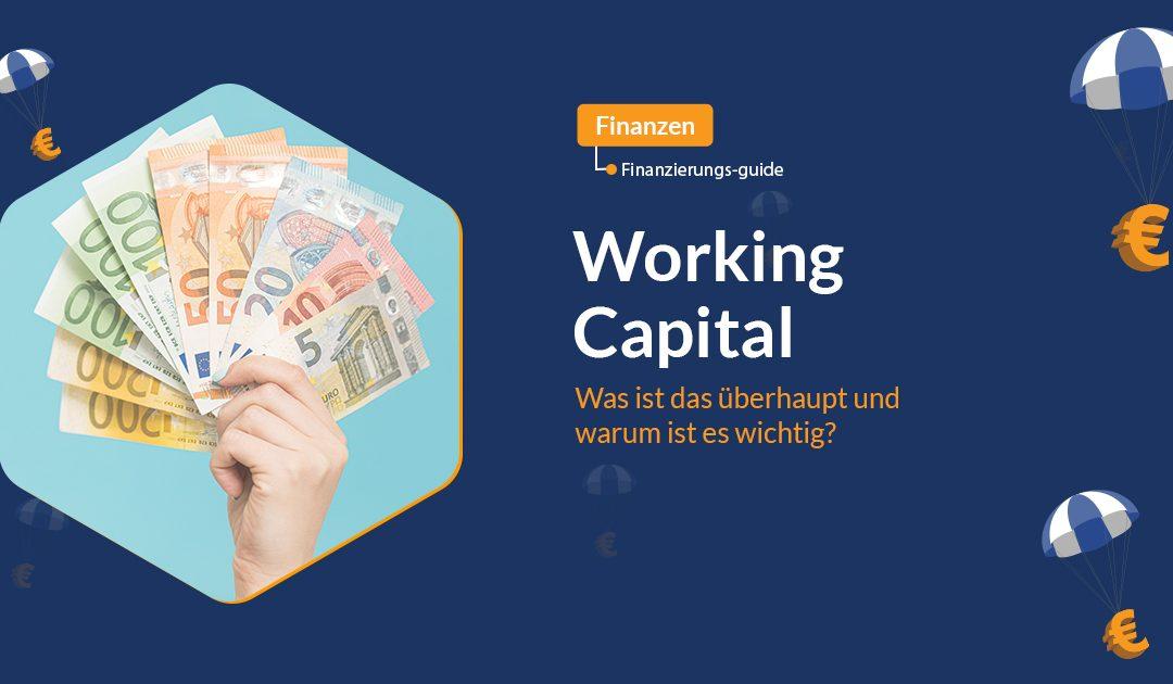 Working Capital – Was ist das überhaupt und warum ist es wichtig?