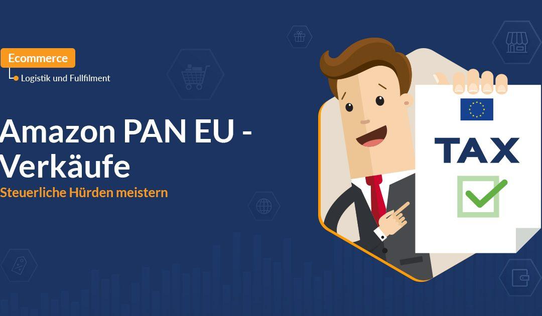 Amazon PAN EU – Verkäufe: Steuerliche Hürden meistern
