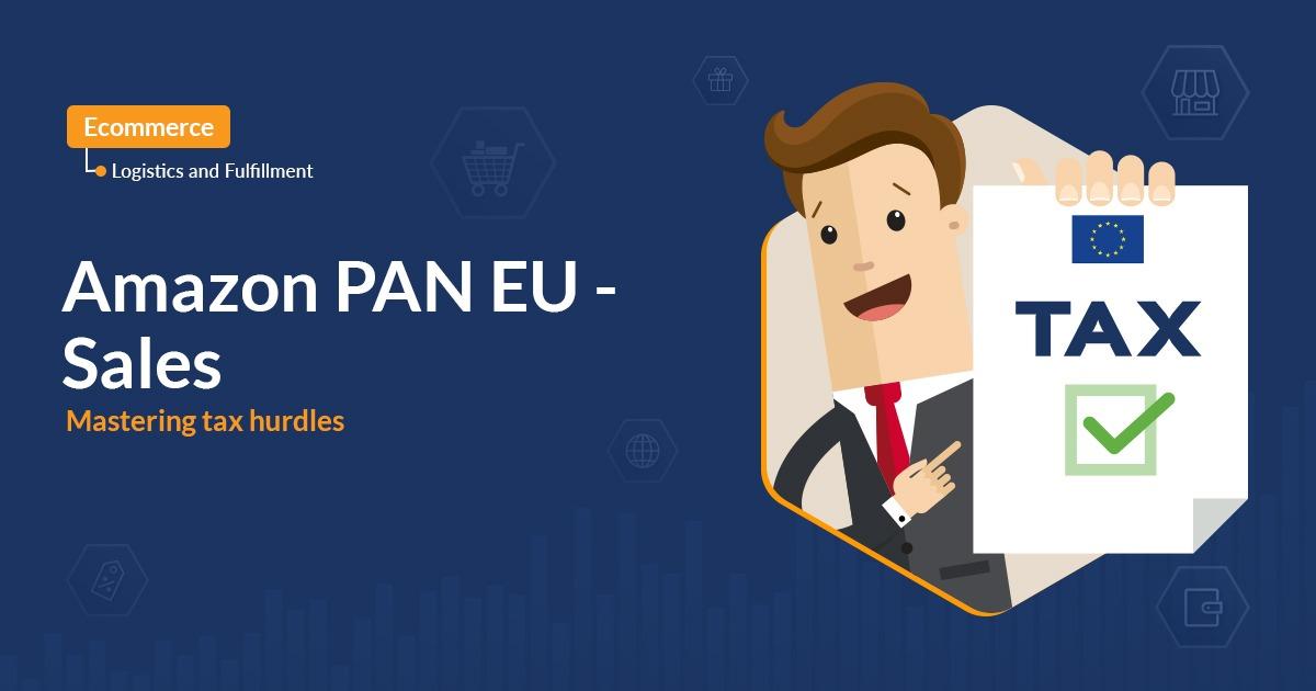 Amazon PAN EU - Sales: Mastering tax hurdles