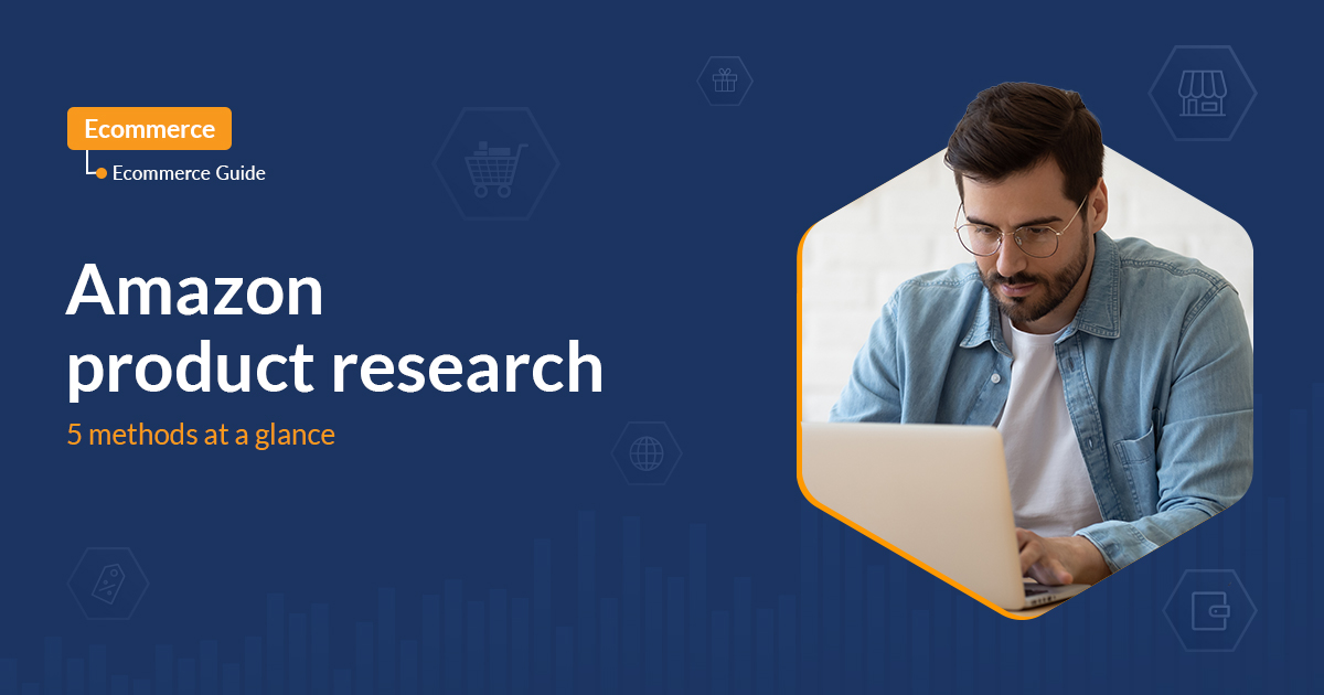 Amazon product research - 5 methods at a glance