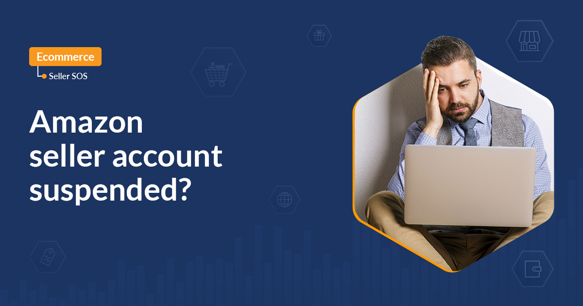 Amazon seller account suspended? What to do.