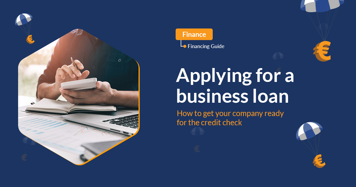 Applying for a business loan: How to get your company ready for the credit check