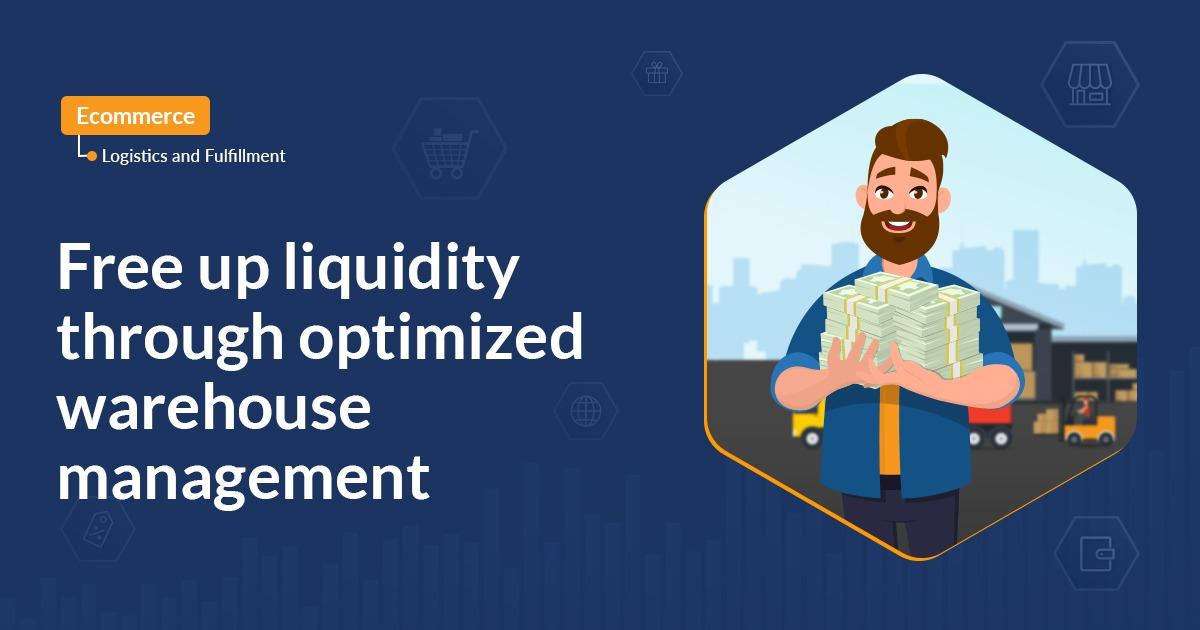 Free up liquidity through optimized warehouse management.