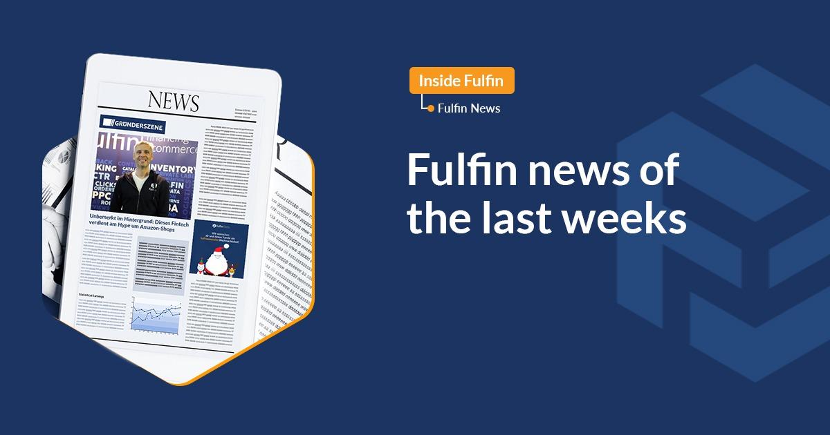 Fulfin News of the last weeks