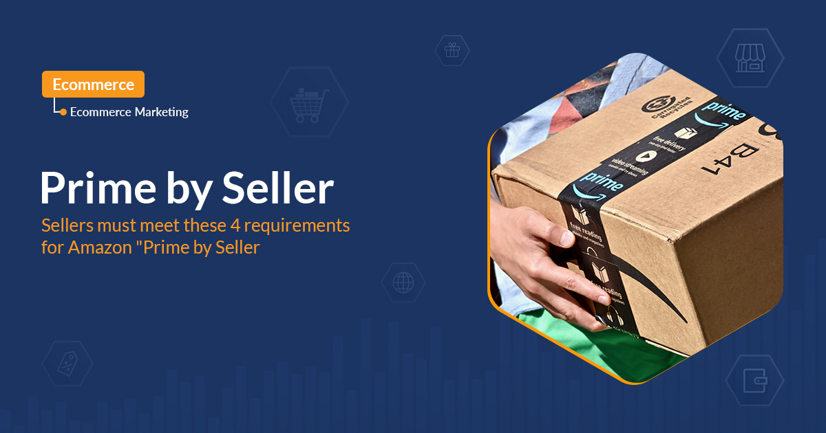 """Prime by Seller: Sellers must meet these 4 requirements for Amazon """"Prime by Seller"""""""