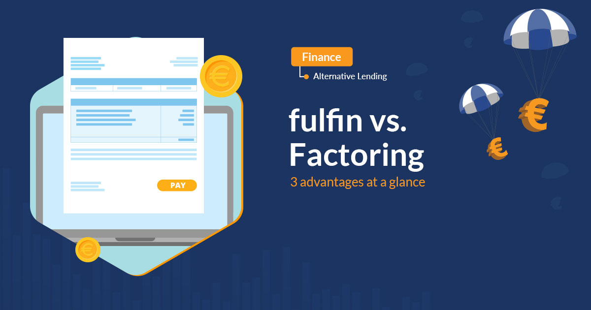 fulfin vs. factoring - 3 advantages at a glance