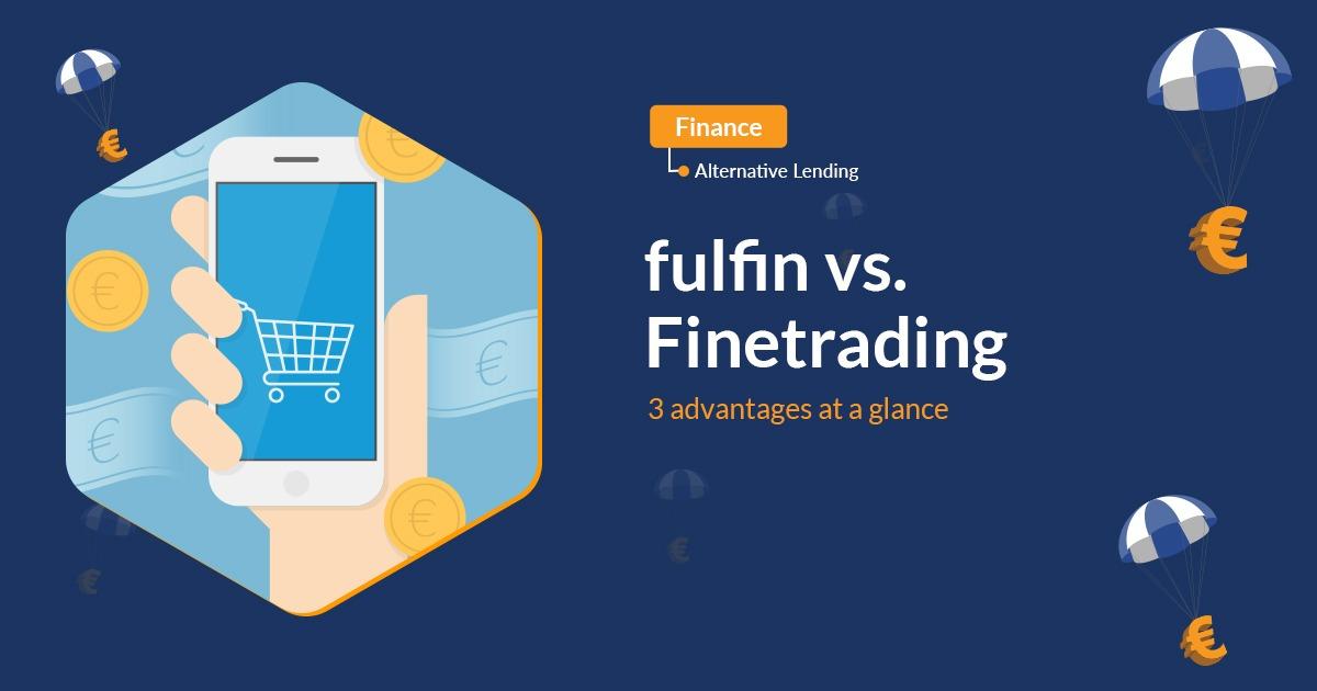 fulfin vs. finetrading - 3 advantages at a glance
