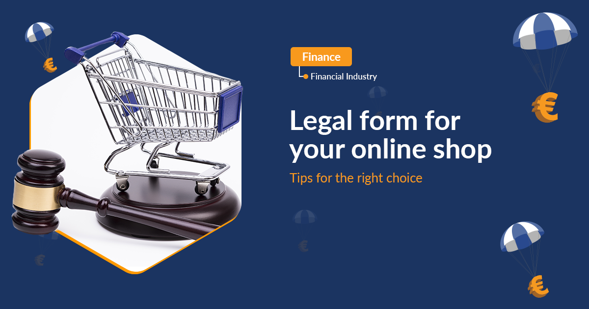 Choose a legal form for your online shop - What to bear in mind?